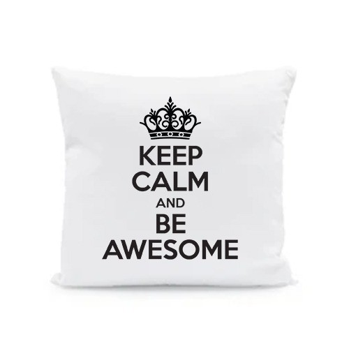 KEEP CALM AND BE AWESOME CUSHION