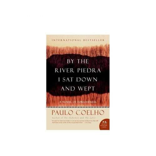 BY THE RIVER PIEDRA I SAT DOWN & WEPT BY PAULO COELHO