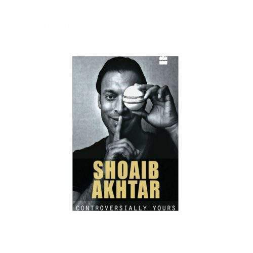 CONTROVERSIALLY YOURS BY SHOAIB AKHTAR