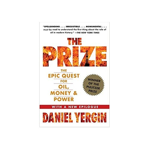 THE PRIZE THE EPIC QUEST FOR OIL MONEY AND POWER WITH A NEW EPILOGUE BY DANIEL YERGIN