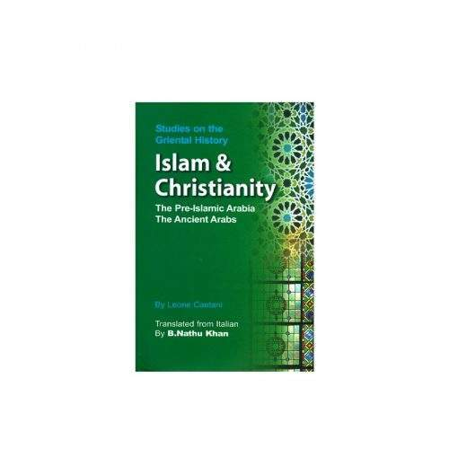 Islam And Christianity Studies On The Griental History BY B NATHU KHAN