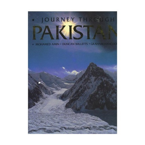 JOURNEY THROUGH PAKISTAN BY MOHAMED AMIN AND DUNCAN WILLETTS