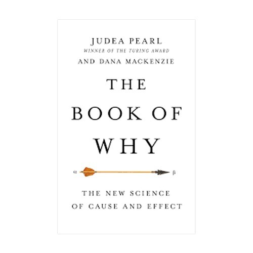 THE BOOK OF WHY THE NEW SCIENCE OF CAUSE AND EFFECT BY JUDEA PEARL AND DANA MACKENZIE
